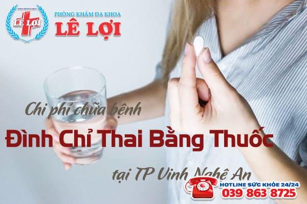 Chi phí đình chỉ thai bằng thuốc tại TP Vinh Nghệ An