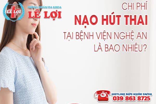 Chi phí nạo hút thai tại bệnh viện Nghệ An là bao nhiêu?