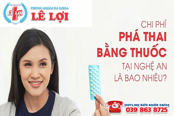 Chi phí phá thai bằng thuốc tại Nghệ An là bao nhiêu?