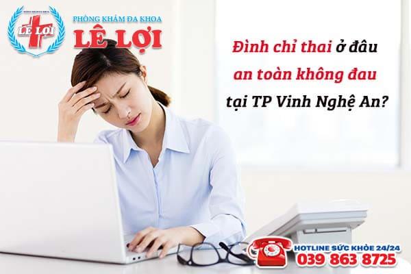 Đình chỉ thai ở đâu an toàn không đau tại TP Vinh Nghệ An?