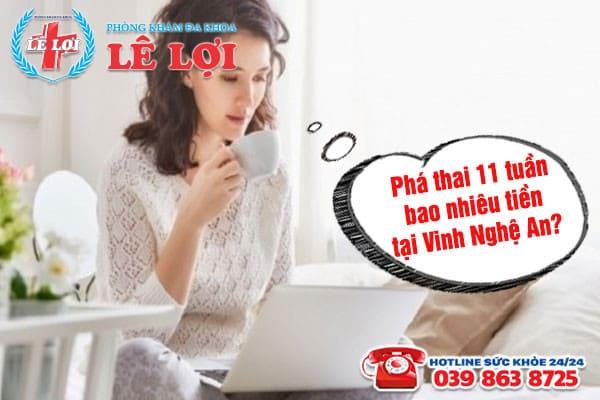 Hiện nay phá thai 11 tuần bao nhiêu tiền tại Vinh Nghệ An?