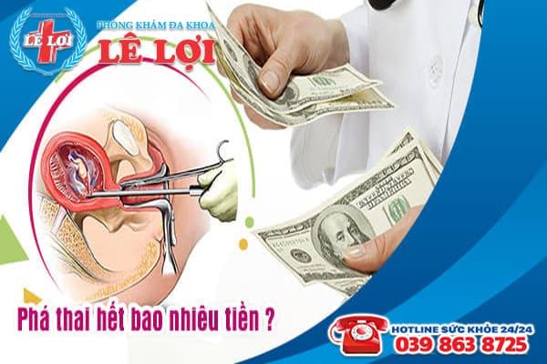 Phá thai an toàn hết bao nhiêu tiền tại Đa khoa Lê Lợi - Nghệ An