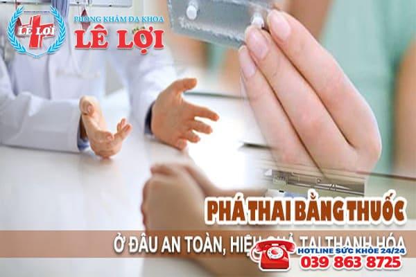 Phá thai bằng thuốc ở đâu an toàn, hiệu quả tại Thanh Hóa