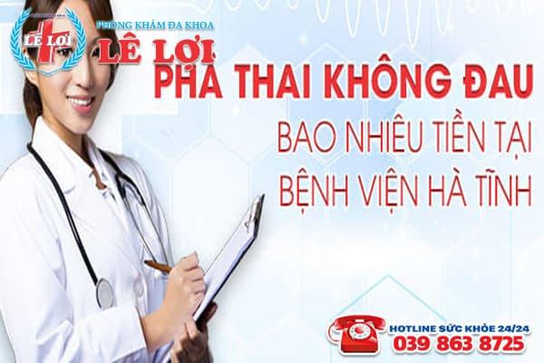 Phá thai không đau bao nhiêu tiền tại bệnh viện Hà Tĩnh