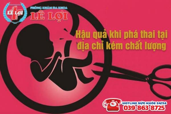 Hậu quả khi phá thai tại địa chỉ kém chất lượng
