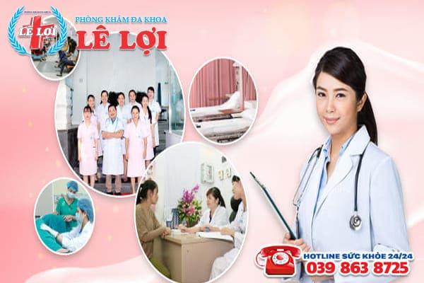 Quy trình nạo hút thai an toàn tại phòng khám đa khoa Lê Lợi