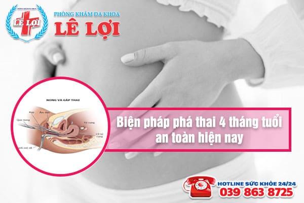 Biện pháp đình chỉ thai 4 tháng tuổi an toàn hiện nay