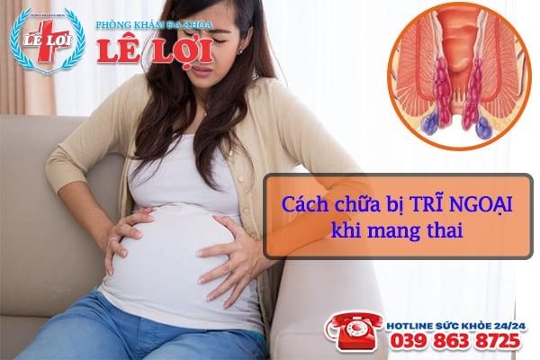 Cách chữa bị trĩ ngoại khi mang thai