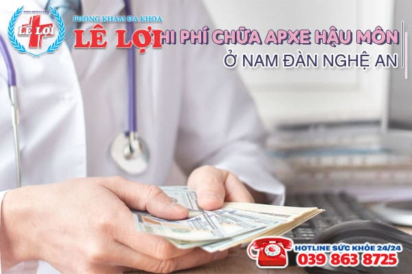 Chi phí chữa apxe hậu môn ở Nam Đàn Nghệ An năm 2020