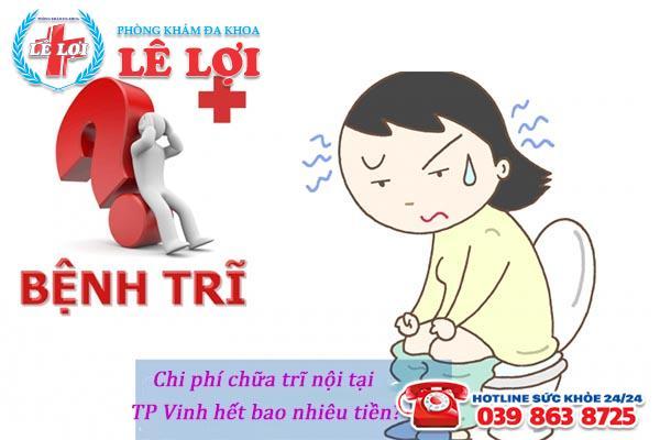 Chi phí chữa trĩ nội tại TP Vinh Nghệ An là bao nhiêu?