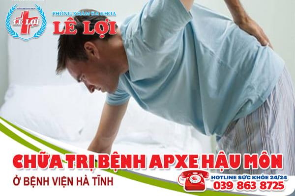Chữa trị bệnh apxe hậu môn ở bệnh viện Hà Tĩnh