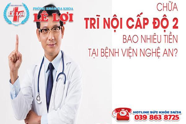 Chữa trĩ nội cấp độ 2 bao nhiêu tiền tại bệnh viện Nghệ An?