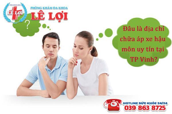 Địa chỉ chữa áp xe hậu môn uy tín giá rẻ tại TP Vinh Nghệ An