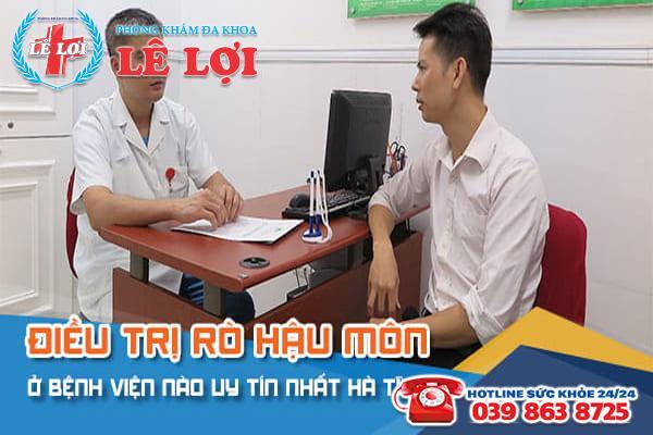 Điều trị rò hậu môn ở bệnh viện nào uy tín nhất Hà Tĩnh
