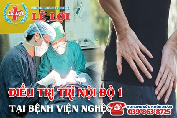 Điều trị trĩ nội độ 1 tại bệnh viện Nghệ An