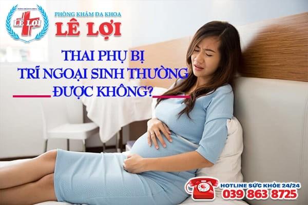 Thai phụ bị trĩ ngoại có sinh thường được không?