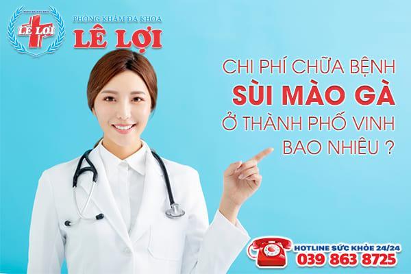 Chi phí chữa bệnh sùi mào gà ở thành phố Vinh bao nhiêu?