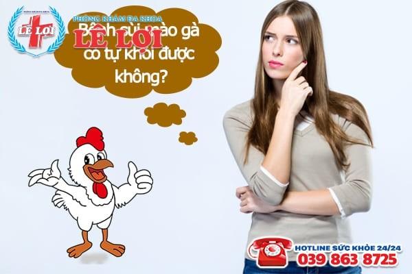 Bệnh sùi mào gà có tự khỏi được không?