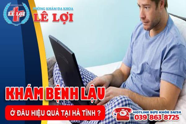 Khám bệnh lậu ở đâu hiệu quả tại Hà Tĩnh?