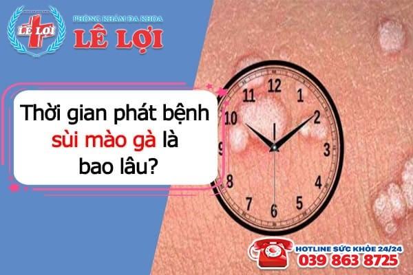 Thời gian phát bệnh sùi mào gà là bao lâu?