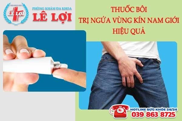 Thuốc bôi trị ngứa vùng kín nam giới hiệu quả