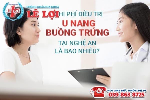 Chi phí điều trị u nang buồng trứng tại Nghệ An là bao nhiêu?
