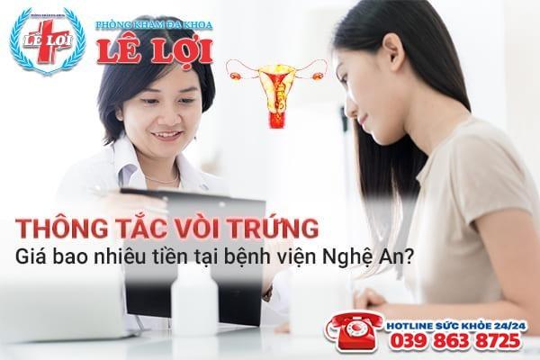 Thông tắc vòi trứng giá bao nhiêu tiền tại bệnh viện Nghệ An?