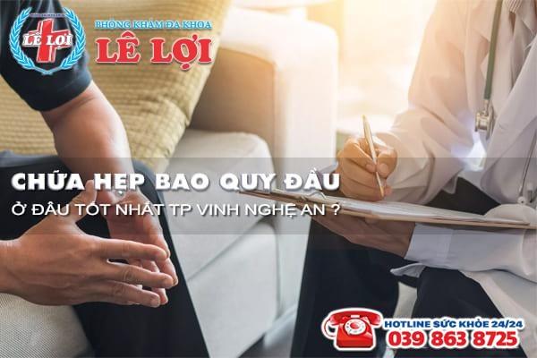 Chữa hẹp bao quy đầu ở đâu tốt nhất TP Vinh Nghệ An?