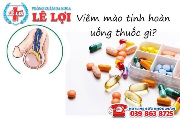 Bệnh viêm mào tinh hoàn uống thuốc gì mau khỏi?