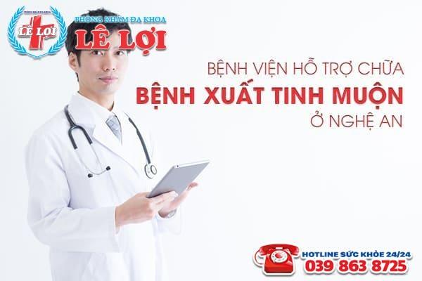 Bệnh viện hỗ trợ chữa bệnh xuất tinh muộn ở Nghệ An