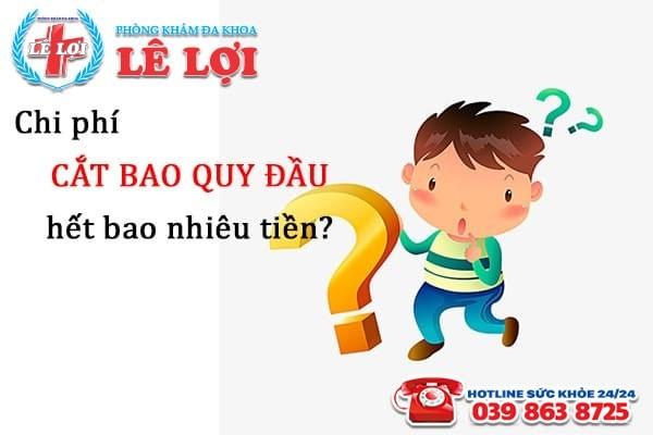Chi phí cắt bao quy đầu ở TP Vinh Nghệ An là bao nhiêu?