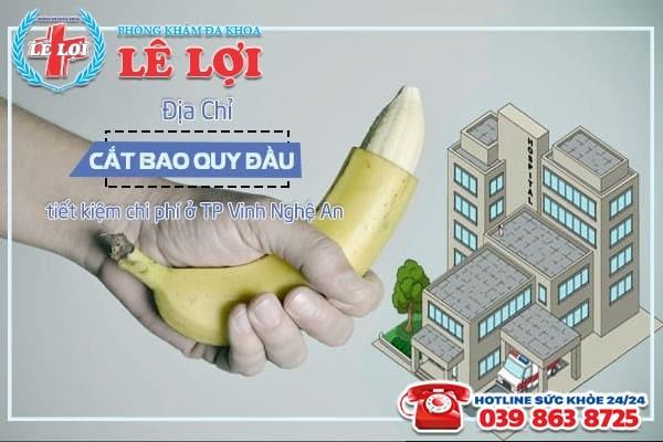 Nơi cắt bao quy đầu chất lượng và tiết kiệm chi phí ở TP Vinh Nghệ An