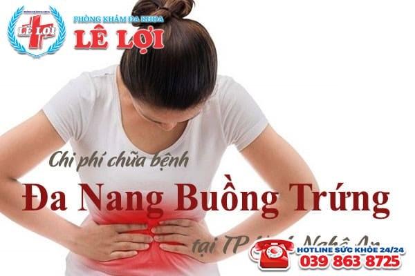 Chi phí chữa đa nang buồng trứng tại TP Vinh Nghệ An