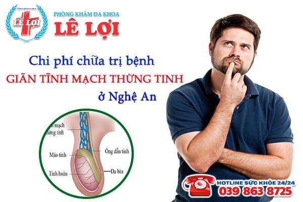 Chi phí chữa trị bệnh giãn tĩnh mạch thừng tinh ở Nghệ An