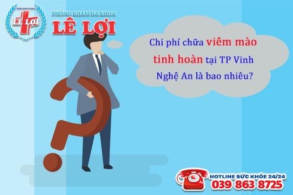 Chi phí chữa viêm mào tinh hoàn tại TP Vinh Nghệ An bao nhiêu?