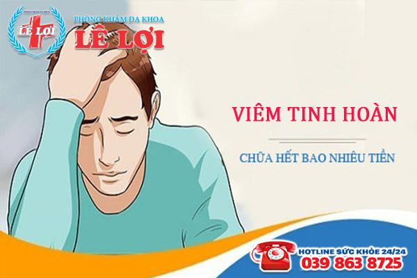 Chi phí chữa viêm tinh hoàn tại TP Vinh Nghệ An