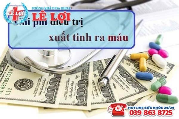 Chi phí chữa xuất tinh ra máu ở Thanh Chương Nghệ An