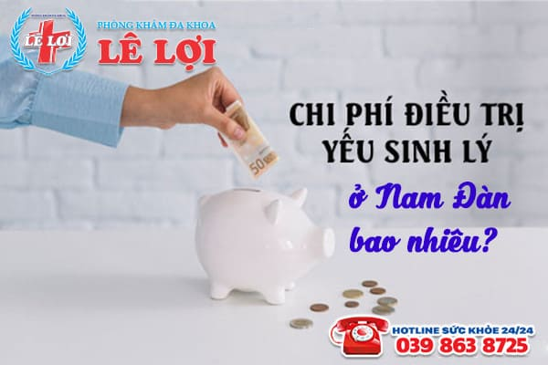 Chi phí chữa yếu sinh lý ở Nam Đàn Nghệ An là bao nhiêu?