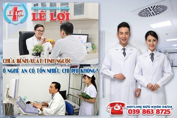 Chữa bệnh xuất tinh ngược ở Nghệ An có tốn nhiều chi phí không?