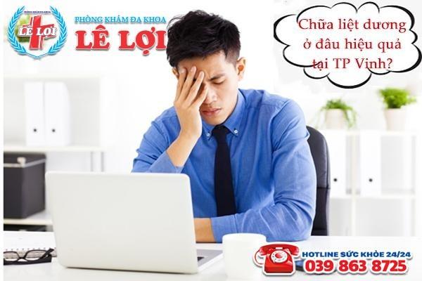 Chữa liệt dương ở đâu hiệu quả tại TP Vinh Nghệ An?