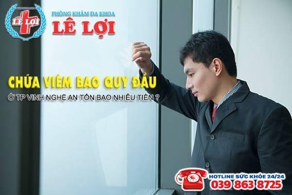 Chữa viêm bao quy đầu ở TP Vinh Nghệ An tốn bao nhiêu tiền?