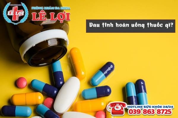 Đau tinh hoàn uống thuốc gì hiệu quả?