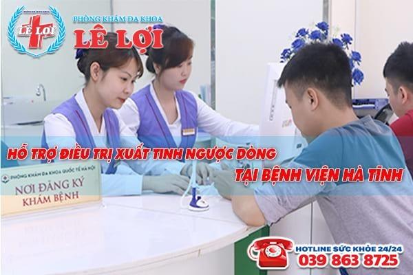 Hỗ trợ điều trị xuất tinh ngược dòng tại bệnh viện Hà Tĩnh