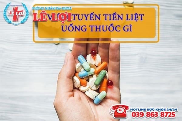 Viêm tuyến tiền liệt uống thuốc gì?