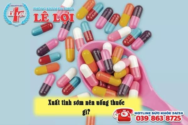Xuất tinh sớm nên uống thuốc gì?