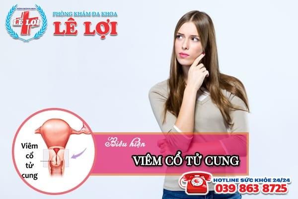 Các biểu hiện viêm cổ tử cung thường gặp