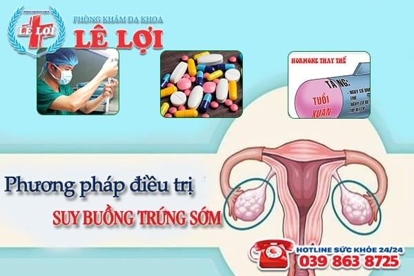 Các phương pháp điều trị suy buồng trứng sớm hiện nay
