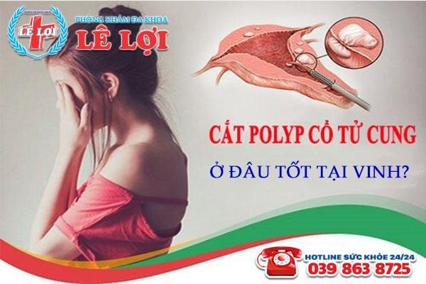 Cắt polyp tử cung ở đâu rẻ nhất TP Vinh Nghệ An?