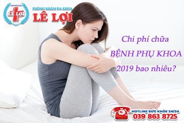 Chi phí chữa bệnh phụ khoa 2019 ở TP Vinh tỉnh Nghệ An bao nhiêu?