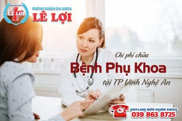 Chi phí chữa bệnh phụ khoa ở TP Vinh tỉnh Nghệ An
